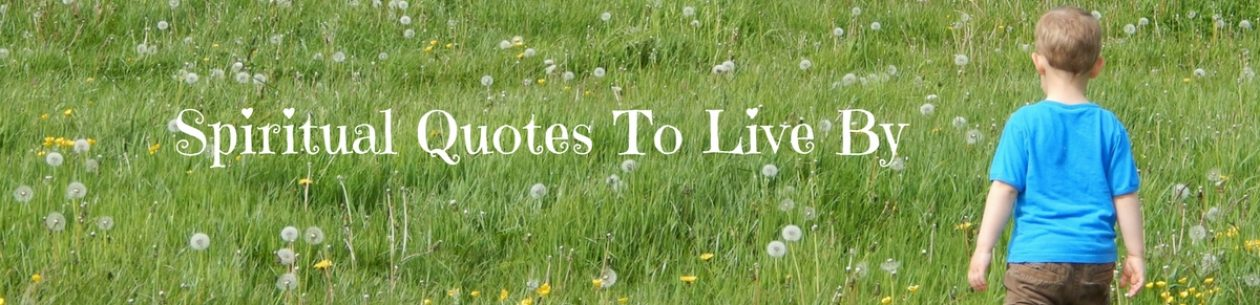 Spiritual Quotes To Live By – Official Site