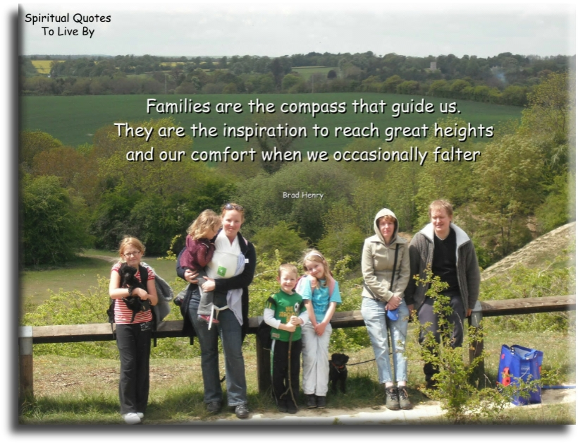 Brad Henry quote: Families are the compass that guide us. They are the inspiration to reach great heights and our comfort when we occasionally falter. - Spiritual Quotes To Live By