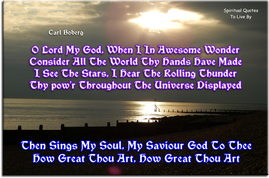 How Great Thou Art - Carl Boberg - Spiritual Quotes To Live By