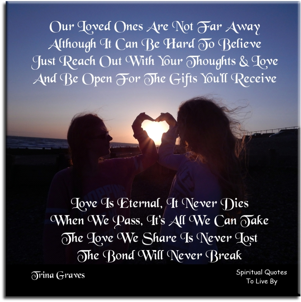 Part of poem 'Love Is Eternal' by Trina Graves - Spiritual Quotes To Live By